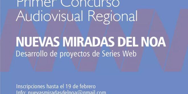 """1° CONCURSO AUDIOVISUAL REGIONAL """"NUEVAS MIRADAS DEL NOA"""" – DESARROLLO DE PROYECTOS DE SERIES WEB 2020"""